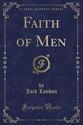 9781331274605: Faith of Men (Classic Reprint)