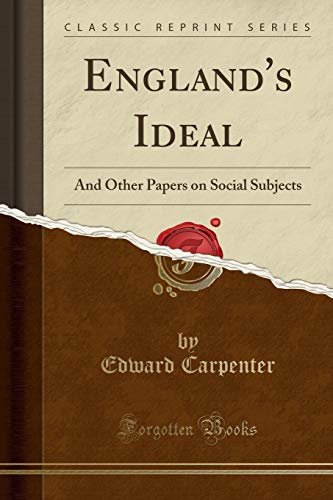 9781331282327: England's Ideal: And Other Papers on Social Subjects (Classic Reprint)
