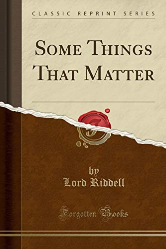 9781331287667: Some Things That Matter (Classic Reprint)