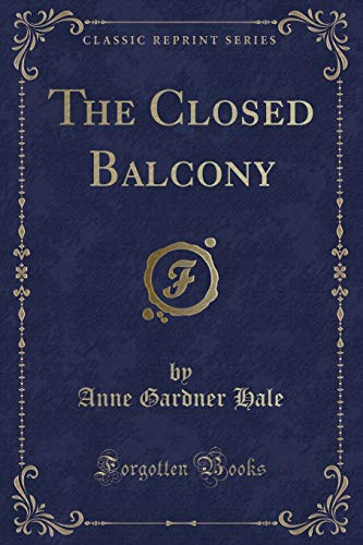 9781331288206: The Closed Balcony (Classic Reprint)