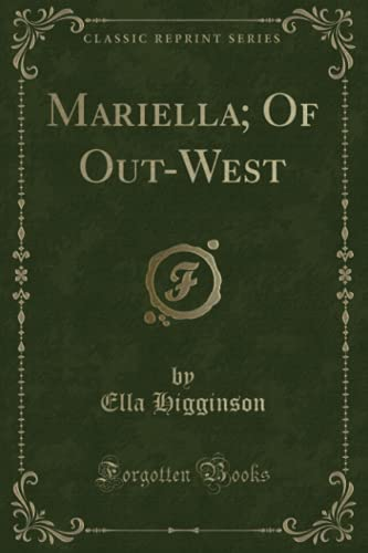 Mariella; Of Out-West (Classic Reprint)
