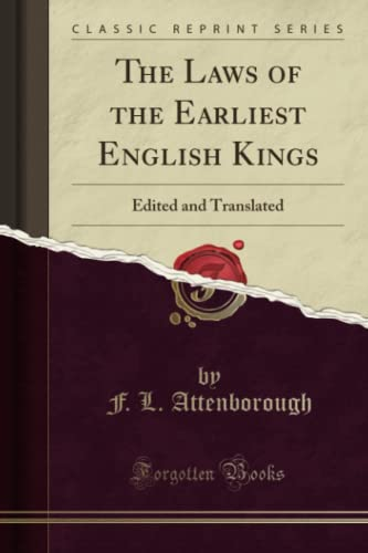 The Laws of the Earliest English Kings: F L Attenborough