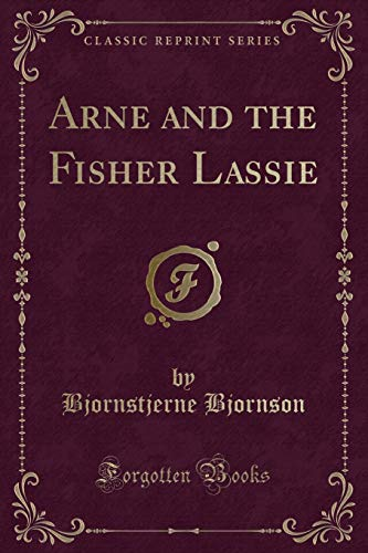 9781331306429: Arne and the Fisher Lassie (Classic Reprint)