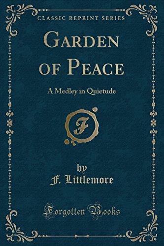 9781331308171: Garden of Peace: A Medley in Quietude (Classic Reprint)