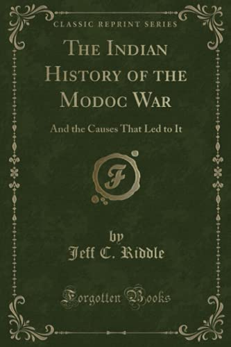 9781331309611: The Indian History of the Modoc War: And the Causes That Led to It (Classic Reprint)