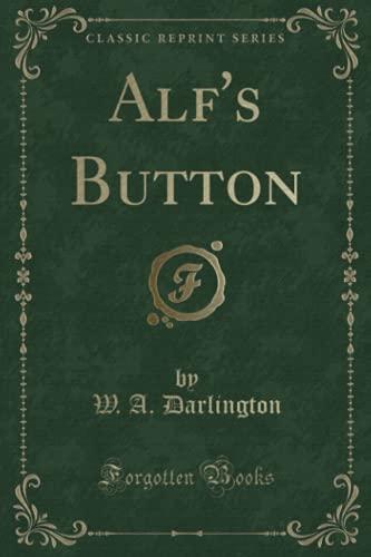 9781331311928: Alf's Button (Classic Reprint)
