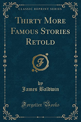 9781331314554: Thirty More Famous Stories Retold (Classic Reprint)