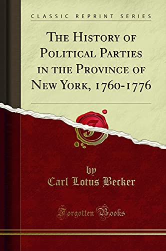 9781331315896: The History of Political Parties in the Province of New York, 1760-1776 (Classic Reprint)