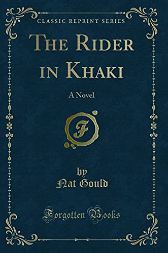 9781331319825: The Rider in Khaki: A Novel (Classic Reprint)