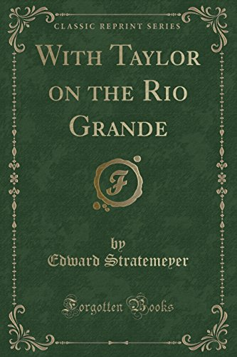 9781331321835: With Taylor on the Rio Grande (Classic Reprint)