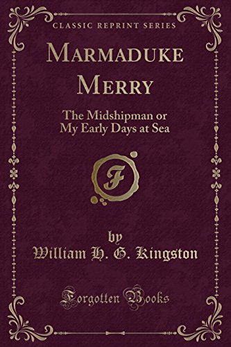 Marmaduke Merry: The Midshipman or My Early: William H G