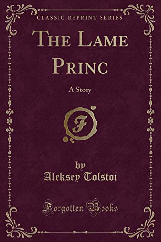 9781331322559: The Lame Princ: A Story (Classic Reprint)