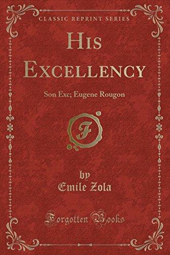 9781331323396: His Excellency: Son Exc; Eugene Rougon (Classic Reprint)