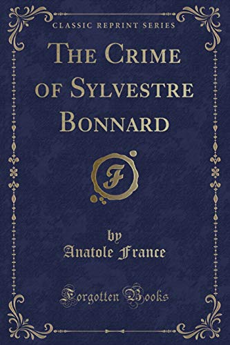 9781331324096: The Crime of Sylvestre Bonnard (Classic Reprint)