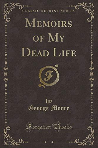 9781331326359: Memoirs of My Dead Life (Classic Reprint)