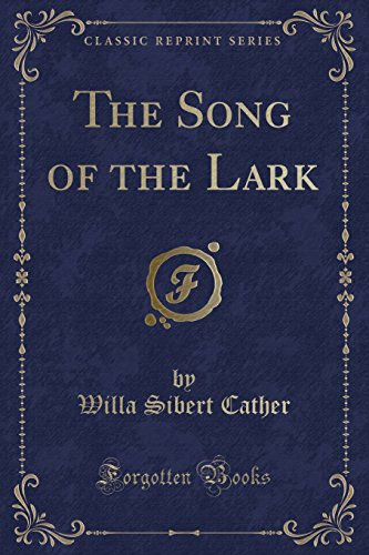 9781331328209: The Song of the Lark (Classic Reprint)