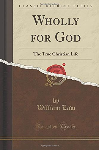 9781331328834: Wholly for God: The True Christian Life (Classic Reprint)