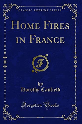 9781331329756: Home Fires in France (Classic Reprint)