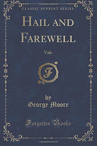 9781331329909: Hail and Farewell: Vale (Classic Reprint)