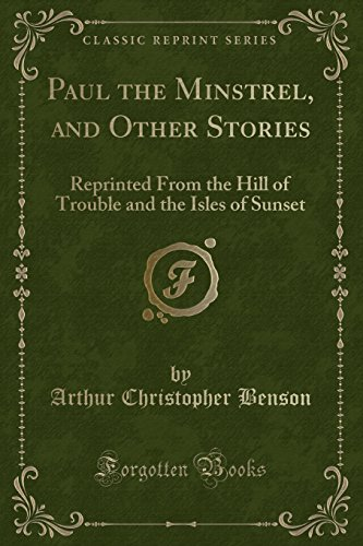 9781331331599: Paul the Minstrel, and Other Stories: Reprinted From the Hill of Trouble and the Isles of Sunset (Classic Reprint)
