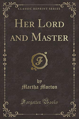 9781331336006: Her Lord and Master (Classic Reprint)