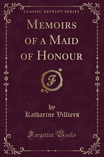 9781331341000: Memoirs of a Maid of Honour (Classic Reprint)