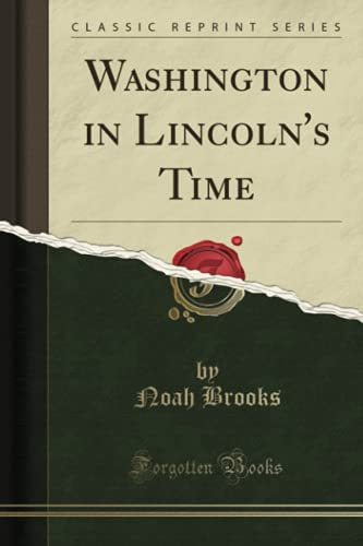 9781331342939: Washington in Lincoln's Time (Classic Reprint)