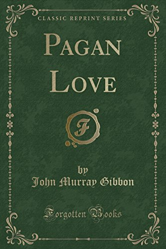9781331343066: Pagan Love (Classic Reprint)