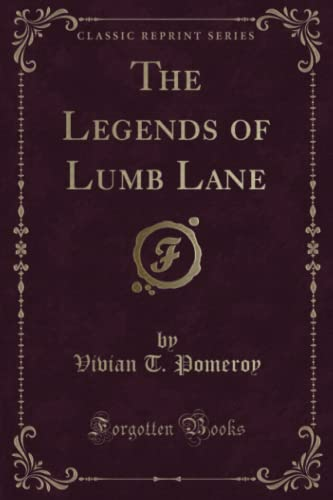 9781331344773: The Legends of Lumb Lane (Classic Reprint)