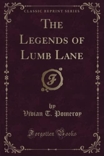9781331344773: The Legends of Lumb Lane (Classic Reprint)