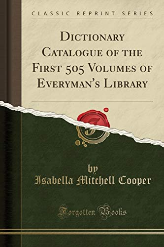 9781331349358: Dictionary Catalogue of the First 505 Volumes of Everyman's Library (Classic Reprint)