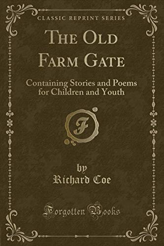 9781331350019: The Old Farm Gate: Containing Stories and Poems for Children and Youth (Classic Reprint)