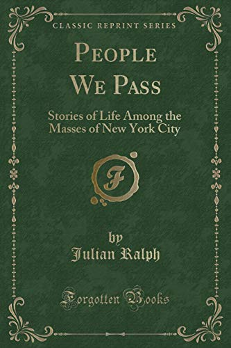 9781331350149: People We Pass: Stories of Life Among the Masses of New York City (Classic Reprint)