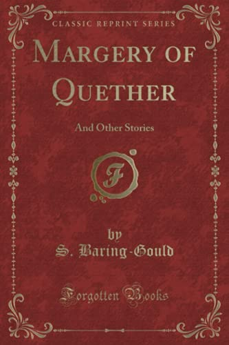 Margery of Quether: And Other Stories (Classic: S Baring-Gould