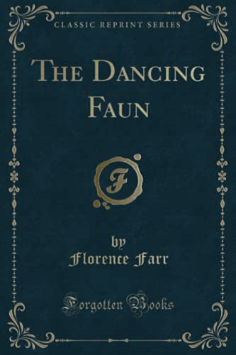 9781331359067: The Dancing Faun (Classic Reprint)