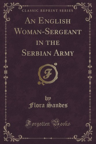 9781331359623: An English Woman-Sergeant in the Serbian Army (Classic Reprint)