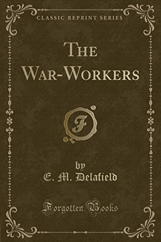 9781331362258: The War-Workers (Classic Reprint)