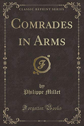 Comrades in Arms Classic Reprint: Millet, Philippe