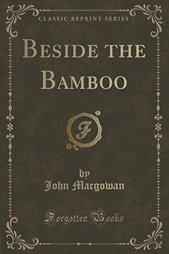 9781331365792: Beside the Bamboo (Classic Reprint)
