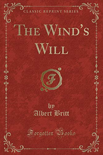 9781331373926: The Wind's Will (Classic Reprint)