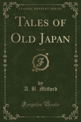9781331377184: Tales of Old Japan, Vol. 1 of 2 (Classic Reprint)