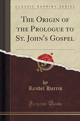 9781331380559: The Origin of the Prologue to St. John's Gospel (Classic Reprint)