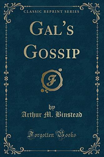 Gal's Gossip (Classic Reprint) (Paperback): Arthur M Binstead