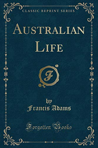 9781331390213: Australian Life (Classic Reprint)