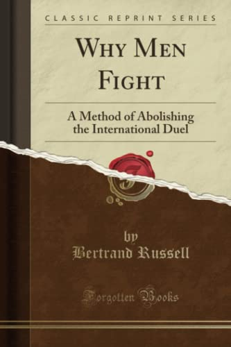 9781331390572: Why Men Fight: A Method of Abolishing the International Duel (Classic Reprint)