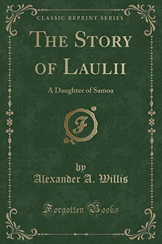 9781331402282: The Story of Laulii: A Daughter of Samoa (Classic Reprint)