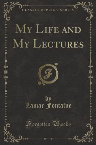 9781331402442: My Life and My Lectures (Classic Reprint)