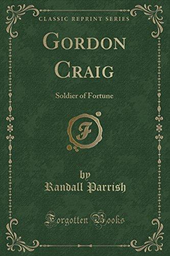 9781331403463: Gordon Craig: Soldier of Fortune (Classic Reprint)