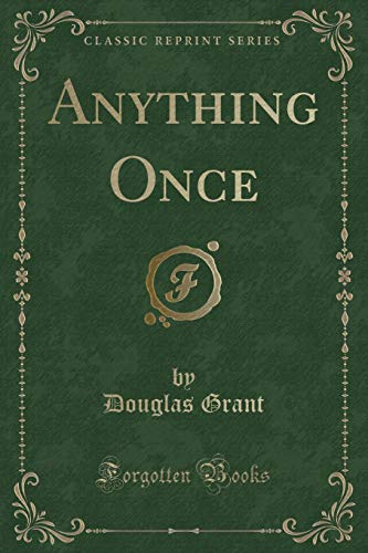 9781331404781: Anything Once (Classic Reprint)