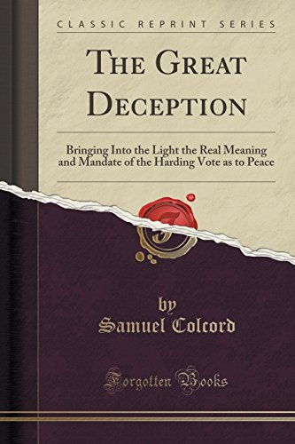 9781331405269: The Great Deception: Bringing Into the Light the Real Meaning and Mandate of the Harding Vote as to Peace (Classic Reprint)